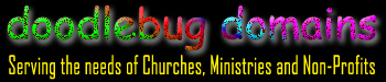 Doodlebug Domains - Serving the needs of Churches, Ministries and Non-Profits